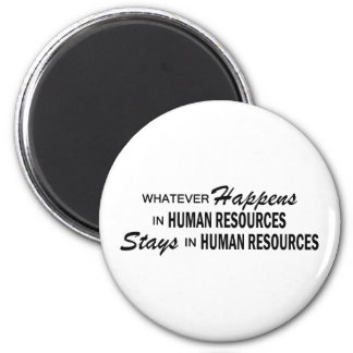 Whatever Happens - Human Resources 6 Cm Round Magnet