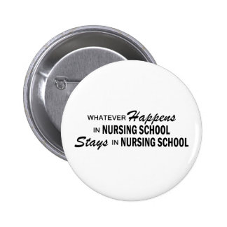 Whatever Happens - Nursing School 6 Cm Round Badge