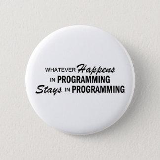 Whatever Happens - Programming 6 Cm Round Badge