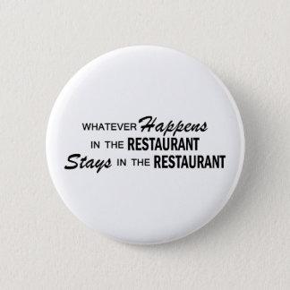 Whatever Happens - Restaurant 6 Cm Round Badge