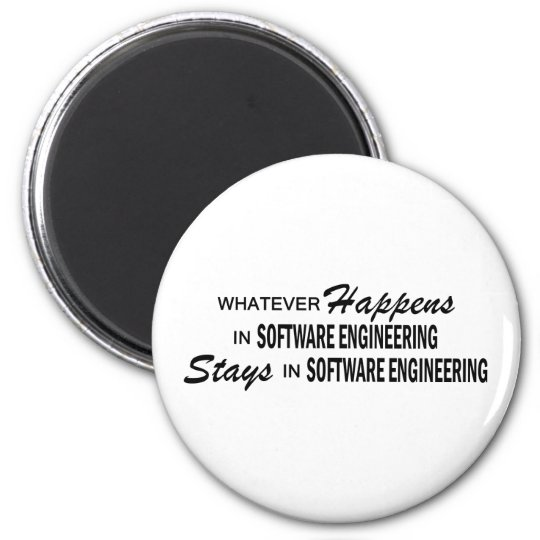 Whatever Happens - Software Engineering 6 Cm Round Magnet