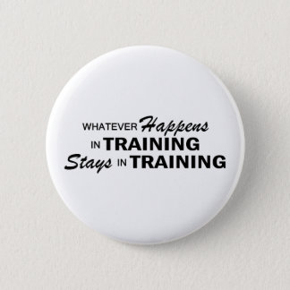 Whatever Happens - Training 6 Cm Round Badge