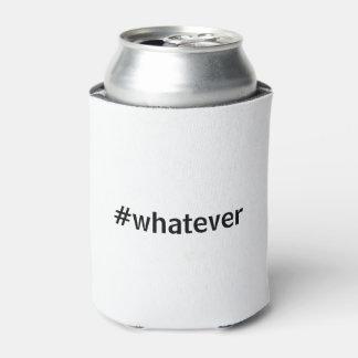 Whatever Hashtag
