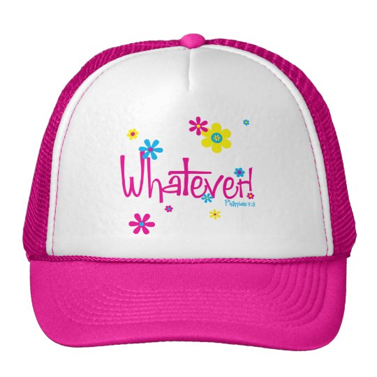 Whatever! Hat