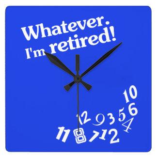 Whatever - I m retired - Clock Design