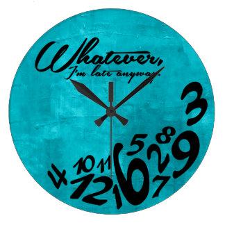 Whatever, I'm late anyway - aqua blue Wall Clock