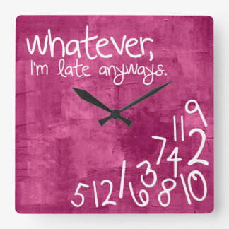 Whatever, I'm late anyway - hot pink Wall Clock