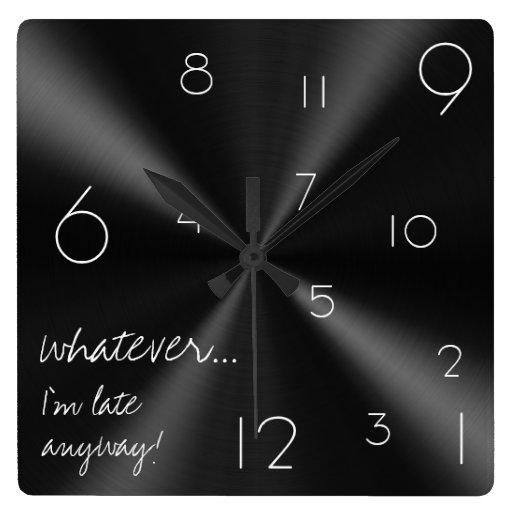Whatever, I'm late anyway! Modern black and white Wallclock