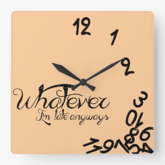Whatever, I'm late anyway (peach) Square Wall Clock