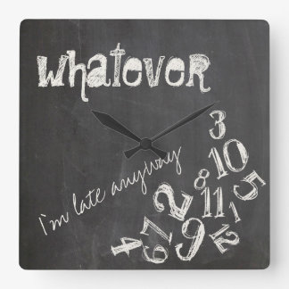 Whatever, I'm Late Anyway Vintage Chalkboard Wallclock