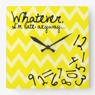 whatever, I'm late anyway - Yellow Chevron pattern Square Wall Clock