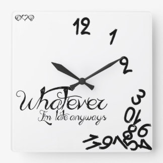 Whatever, I'm Late Anyways Clock - Black / White