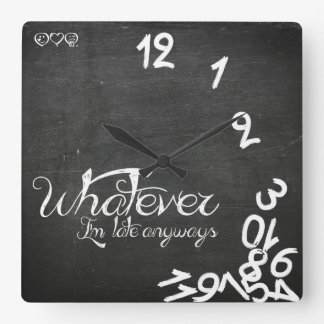 Whatever, I'm Late Anyways Clock - Chalkboard