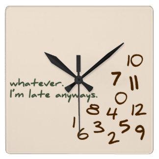 Whatever, I'm Late Anyways Clocks