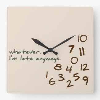 Whatever, I'm Late Anyways
