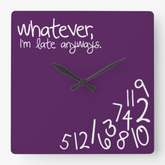 whatever, I'm late anyways - eggplant purple Square Wall Clock