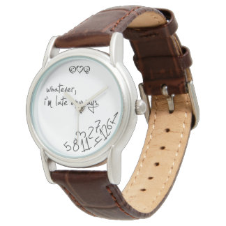 whatever, I'm late anyways handwritten calligrapy Watch