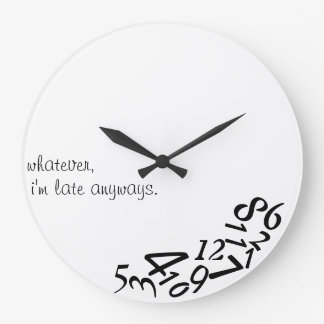 ~Whatever, I'm Late Anyways~ WALL CLOCK, CUSTOMIZE Large Clock