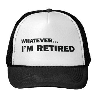 Whatever... I'm Retired Cap
