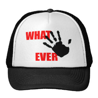 Whatever - insulting and funny at the same time. cap
