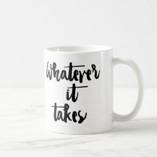 'Whatever it Takes' Mug