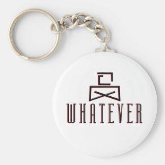 Whatever Keychain