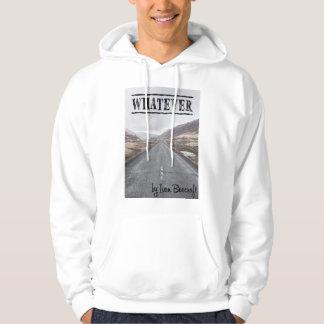 Whatever/lonely road hoodie