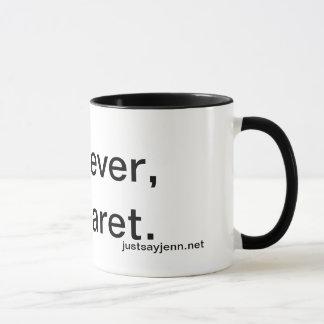 Whatever, Margaret. Drinkware Mug