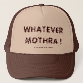 WHATEVER MOTHRA ! CAP