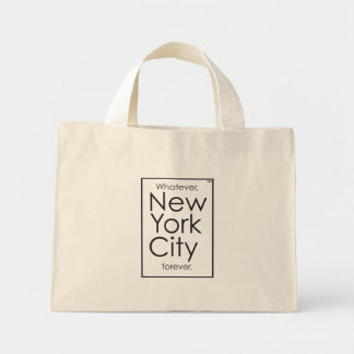 Whatever, New York City forever. Mini Tote Bag