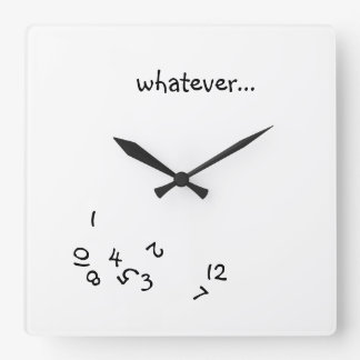Whatever O'Clock Square Wall Clock