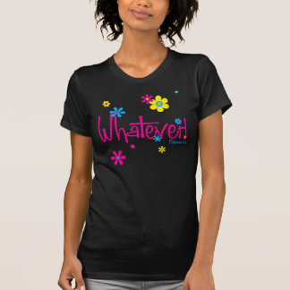 Whatever! Shirt