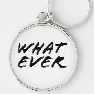Whatever Silver KeyChain