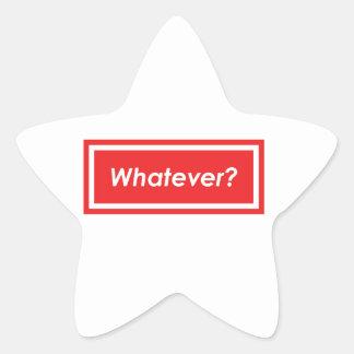 Whatever? Star Sticker