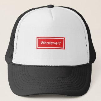 Whatever? Trucker Hat