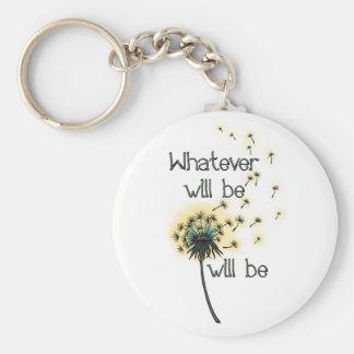 Whatever Will Be Basic Round Button Key Ring