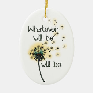 Whatever Will Be Christmas Ornament