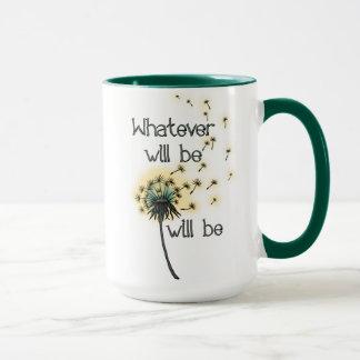 Whatever Will Be Mug