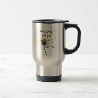Whatever Will Be Travel Mug