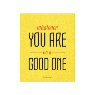 Whatever you are be good one Inspirational Quote Canvas Print