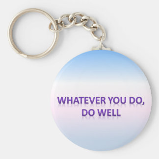 Whatever you do do well basic round button key ring