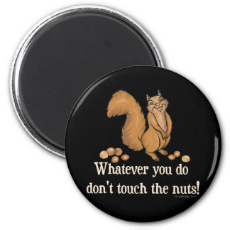 Whatever you do, don't touch the nuts! 6 cm round magnet