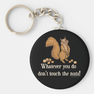 Whatever you do, don't touch the nuts! key ring