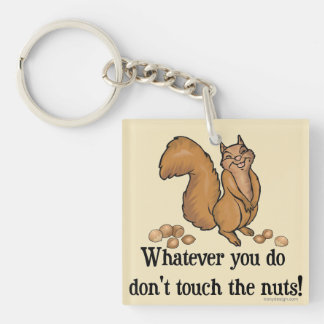 Whatever you do, don't touch the nuts! Single-Sided square acrylic key ring