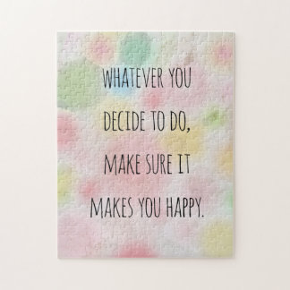 Whatever You Do Makes You Happy Motivational Quote Jigsaw Puzzle