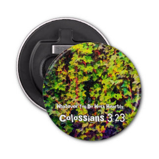 Whatever You Do Work Heartily Colossians 3 23 Bottle Opener