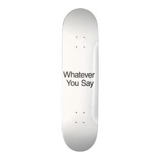 Whatever You Say 21.3 Cm Mini Skateboard Deck