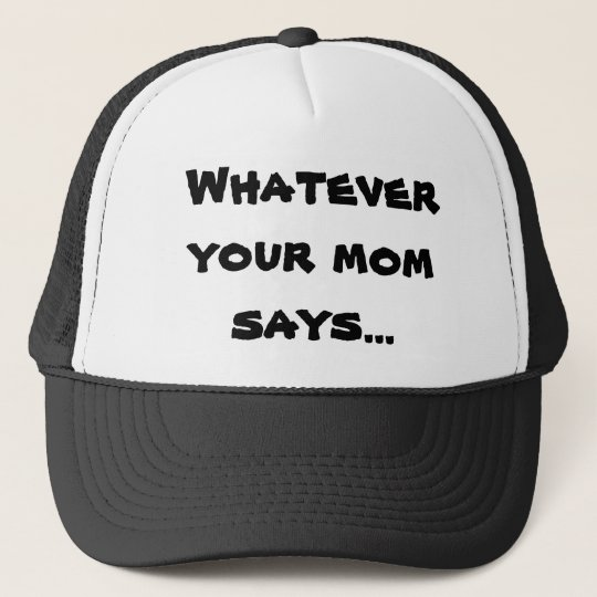 Whatever Your Mum Says... Hat