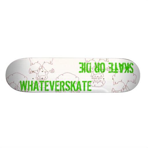 WhatEverSKATE Board Skateboard Deck
