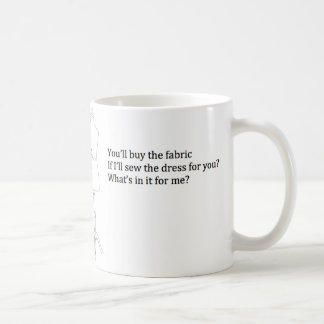 """What's in it for me?"" Mug"